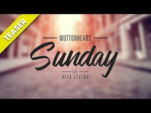 Muttonheads - Sunday (feat. Vita Levina) [TEASER]