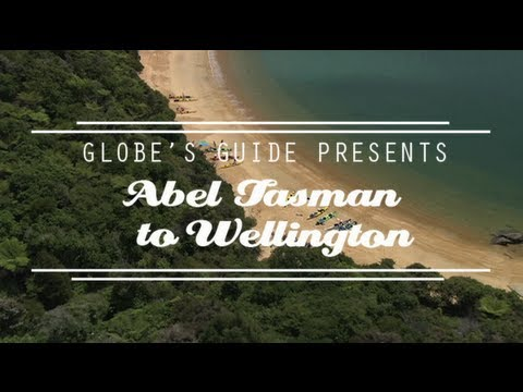 GLOBE'S GUIDE - Abel Tasman to Wellington - The ultimate video travel guide to New Zealand
