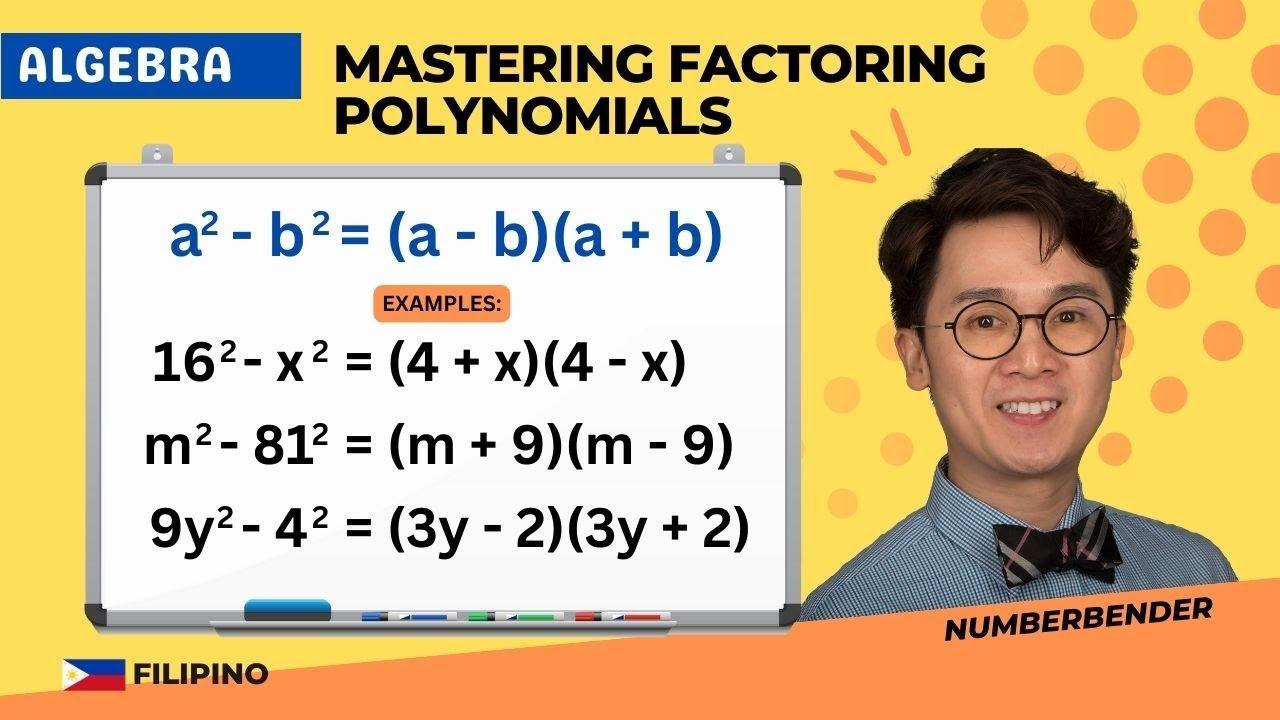 Lesson sa Iba't-ibang Pamamaraan ng Factoring ng Polynomials | ALGEBRA| PAANO?