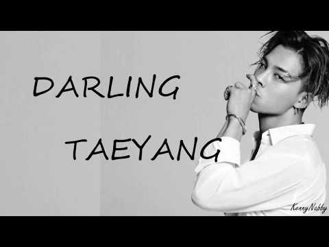 TAEYANG (태양) - DARLING LYRICS [ROM/HAN/ENG]