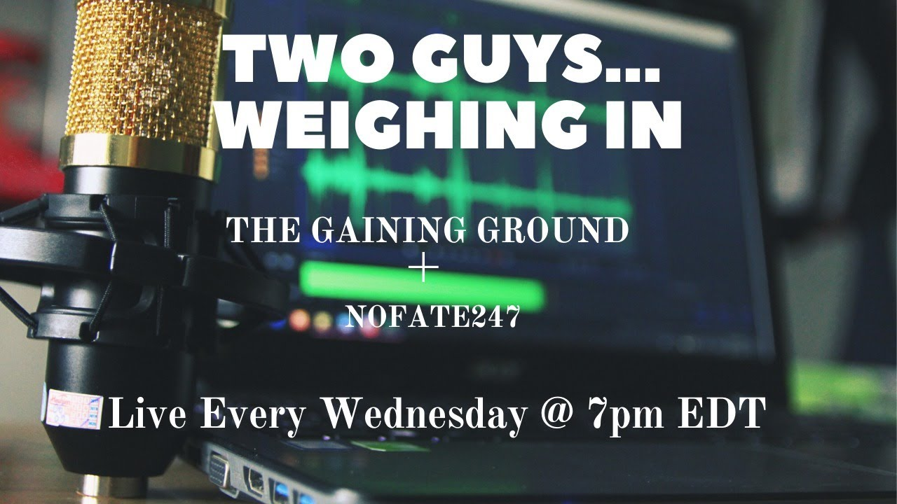 Two Guys... Weighing In... Episode 13