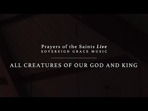 All Creatures of Our God and King [Official Lyric Video]