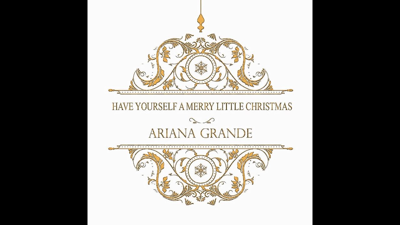 Have Yourself A Merry Little Christmas - Ariana Grande - YouTube