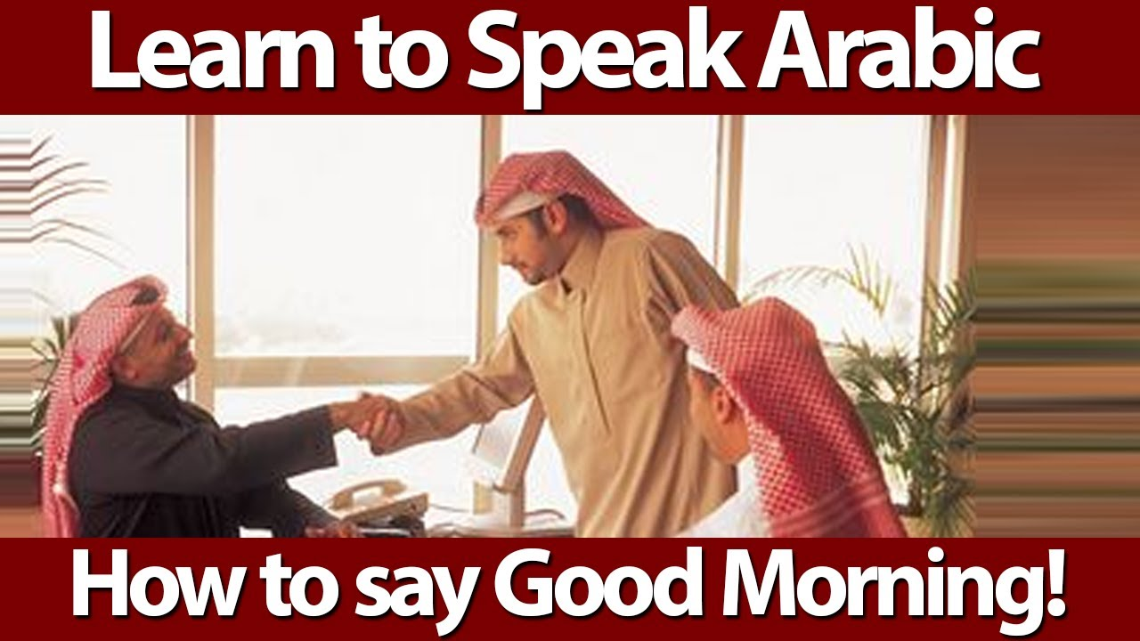 Connections learn arabic how to say good morning in arabic youtube kristyandbryce Images