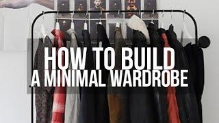 HOW TO BUILD A MINIMAL WARDROBE CAPSULE (MEN