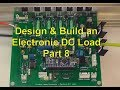 Scullcom Hobby Electronics #56 - Electronic DC Load Part 8