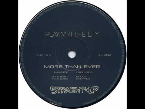 Playin' 4 The City - More Than Ever (Part I)