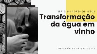 EBQ Milagres de Jesus - Aula 2 - Transformação da água em vinho