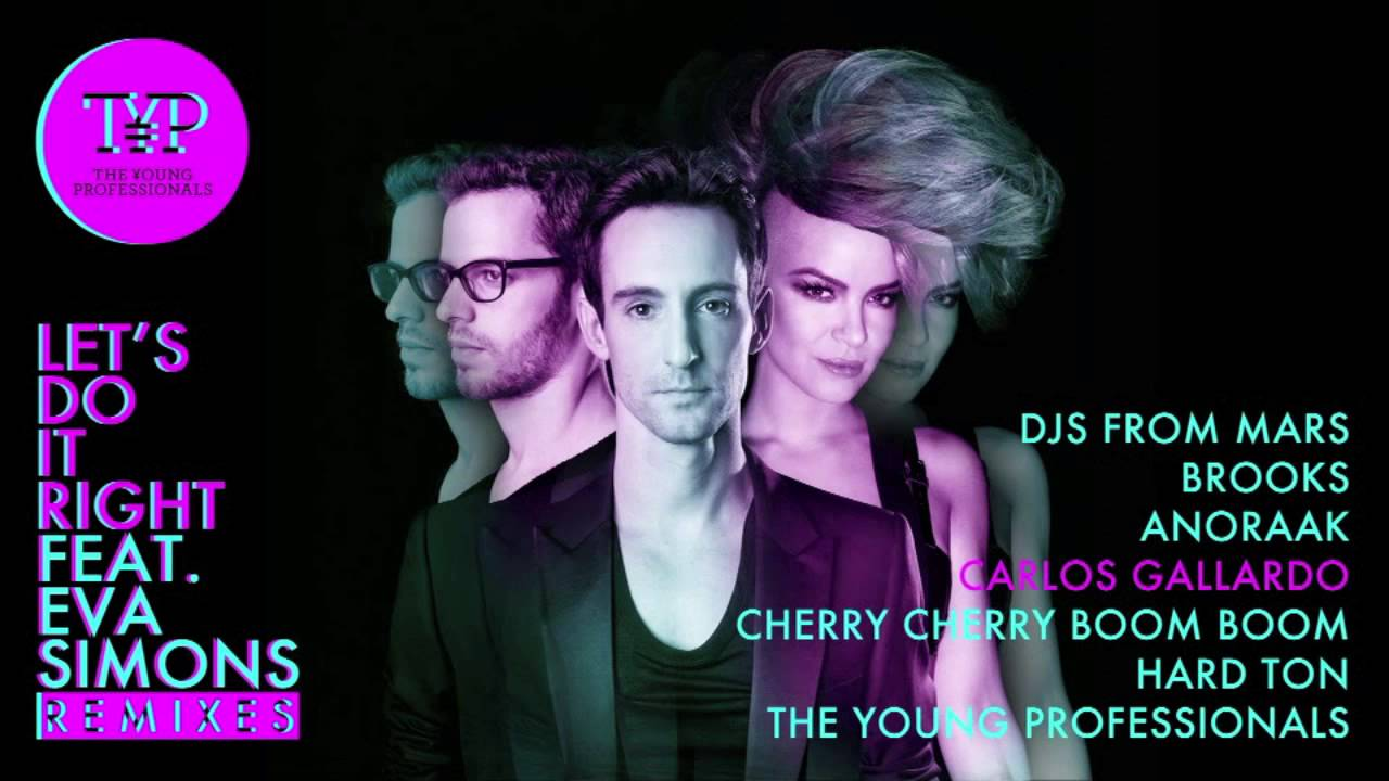 The Young Professionals — Let's Do It Right ft. Eva Simons (Carlos Gallardo Remix) — Preview