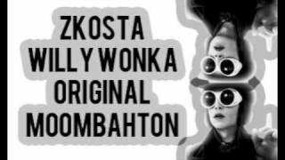 Zkosta Willy Wonka Original Moombahton