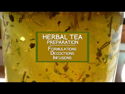 Herbal Tea Preparation - Formulations, Decoctions and Infusions