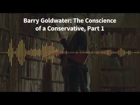 Classics of Liberty, Ep. 13: Barry Goldwater: The Conscience of a Conservative, Part 1