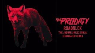 The Prodigy - Roadblox (The Jaguar Skills Ninja Terminator Remix)