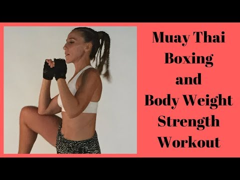 Muay Thai Boxing and Body Weight Strength Workout