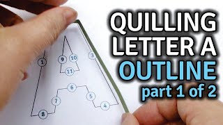 Quilling Letter A - How to Outline - Quilling Tutorial and Template