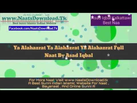 Ya Alahazrat Ya Alahazrat Full Nath By Asad Iqbal..