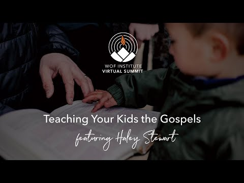 Teaching Kids to Love the Gospels (Scripture Summit Day #2)