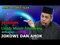 Pandangan Terhadap Presiden Jokowi Dan Gubernur Ahok || Ustadz Munzir Situmorang