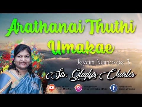 Arathanai Thuthi Umakae_by_Sis Glady Charles_ Jeyam Ministries_ Jeyam Vol 3