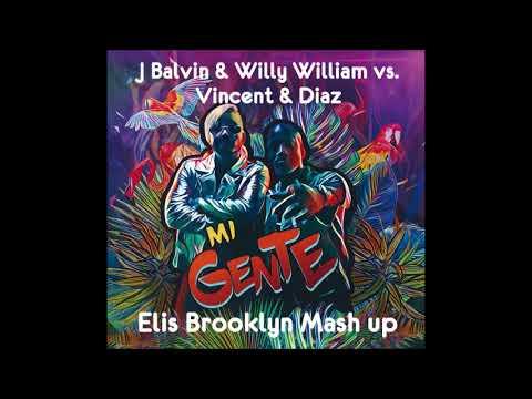 J Balvin & Willy William vs Vincent & Diaz - Mi Gente (Elis Brooklyn mash up)