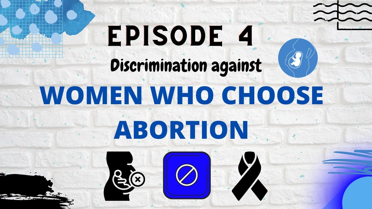 Discrimination Against Women Who Choose Abortion