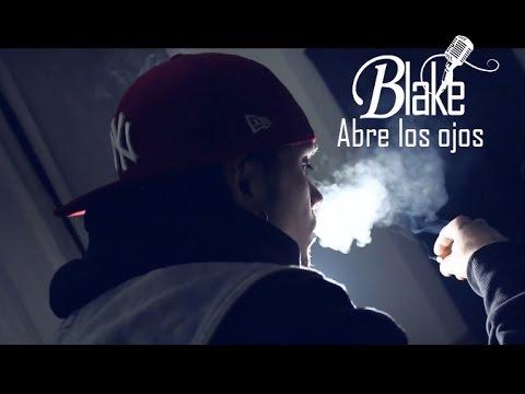 BLAKE - ABRE LOS OJOS [VIDEOCLIP] B.L.K.RECORDS