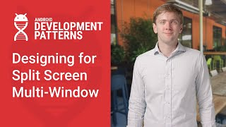Designing for Split-Screen Multi-Window (Android Development Patterns S3 Ep 1) thumbnail