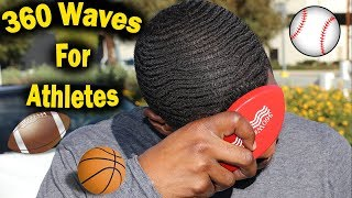 How To Get & Maintain 360 Waves For Athletes!