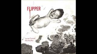 Flipper | Love Canal / Ha Ha Ha EP [full]