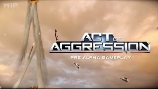Act of Aggression - Pre-Alpha Gameplay Trailer