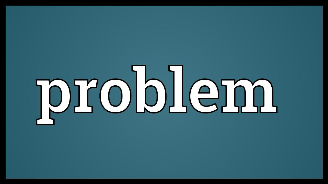 What is the problem. Meaning of the word 14