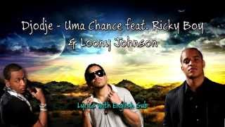 [Lyrics EN/PT] Djodje - Uma Chance ft. Ricky Boy & Loony Johnson Letra