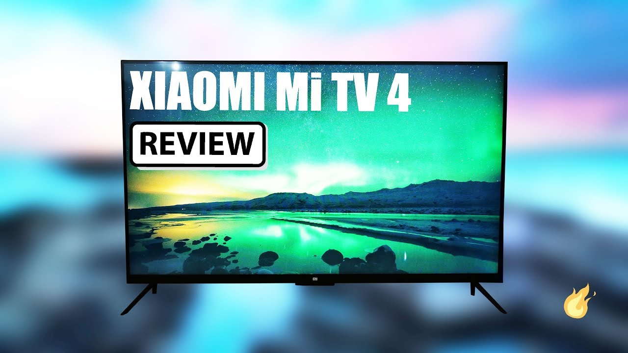 Tv 4 Xiaomi Mi Tv 4 Hdr 4k Smart Tv Full Review