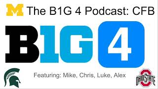 B1G FOUR FOOTBALL PODCAST (Ohio State vs Michigan State Reactions & Michigan)