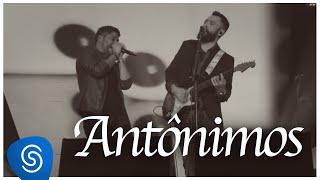 Jorge & Mateus - Antônimos (Como Sempre Feito Nunca) (Vídeo Oficial)