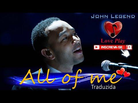 All Of Me (Tradução) - John Legend
