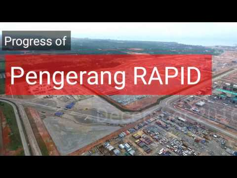 Progress of Pengerang RAPID. 25 December 2016