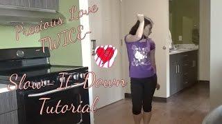 precious love twice slow it down mirrored tutorial