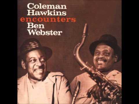 Coleman Hawkins & Ben Webster - It Never Entered My Mind