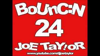 DJ JoE TaY!oR - Bouncin Volume 24 - Track 10 - Chase & Status - Time (Jack D Mix)