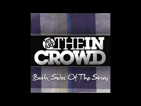We Are The In Crowd - Both Sides Of The Story