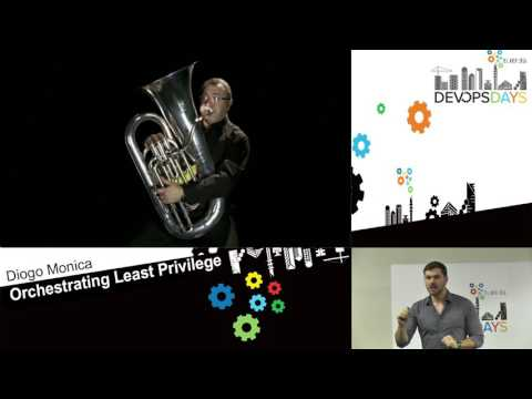 Orchestrating Least Privilege - Diogo Monica - DevOpsDays Tel Aviv 2016