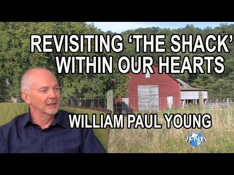 "Revisiting 'the Shack' within our own hearts; Talking w/William Paul Young, Author of ""The Shack"""