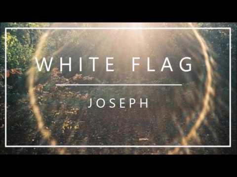 Joseph - White Flag