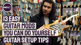 13 Essential (& Easy) Guitar Setup & Guitar Modifications