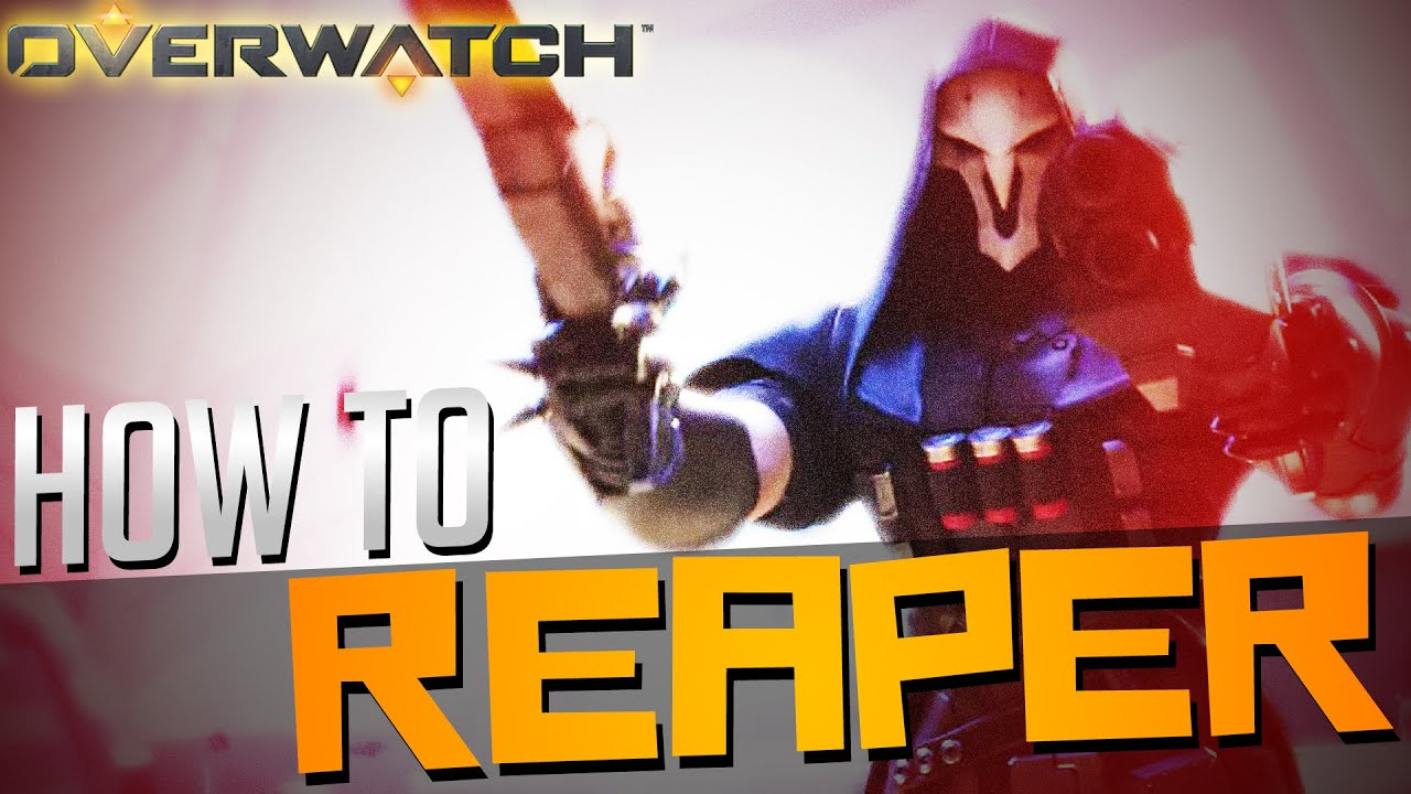 overwatch reaper guide how to play reaper in depth stats tips rh youtube com Beginners Guide to Blockchain tera reaper beginner guide