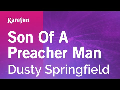 Karaoke Son Of A Preacher Man - Dusty Springfield *