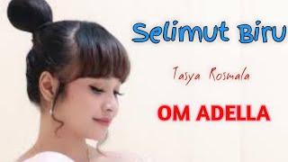 Selimut biru Tasya rosmala - om adella mp3