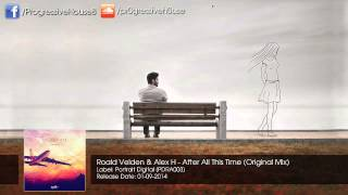 Roald Velden & Alex H - After All This Time (Original Mix)