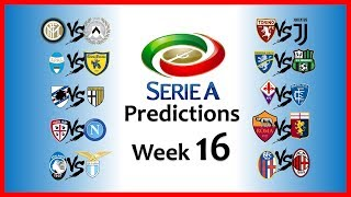 2018-19 SERIE A PREDICTIONS - WEEK 16